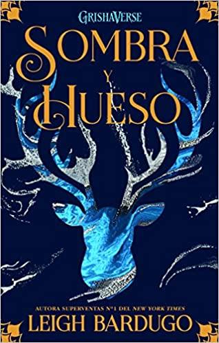 "Portada del libro ""Sombra y Hueso"" de Leigh Bardugo"